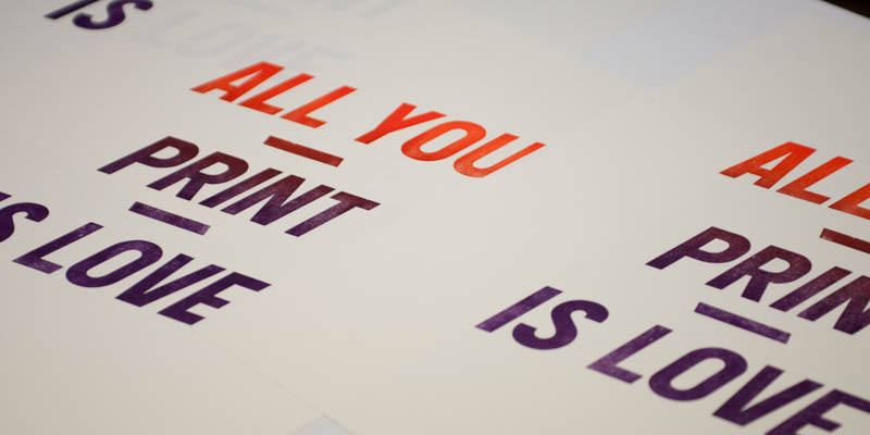 All you print is love.